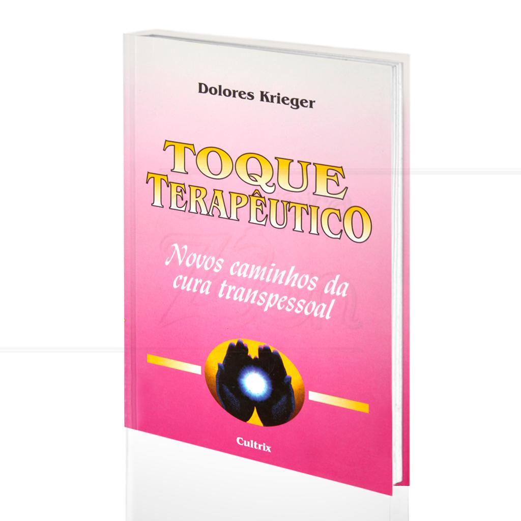 title=TOQUE TERAP�UTICO - NOVOS CAMINHOS DA CURA TRANSPESSOAL|DOLORES KRIEGER  -  CULTRIX