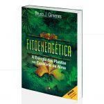 FITOENERGÉTICA - A ENERGIA DAS PLANTAS NO EQUILÍBRIO DA ALMA BRUNO J. GIMENES  -  LUZ DA SERRA