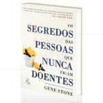 SEGREDOS DAS PESSOAS QUE NUNCA FICAM DOENTES, OS|GENE STONE  -  LUA DE PAPEL