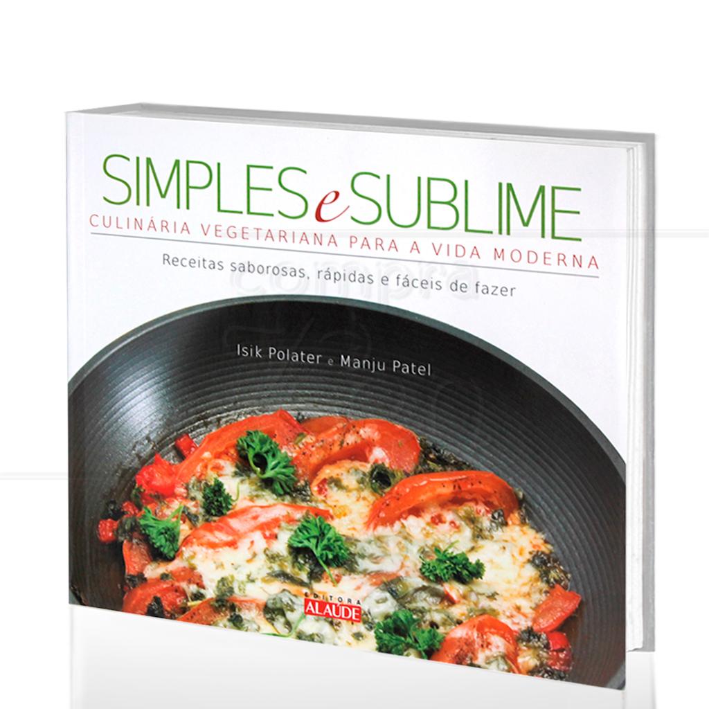 Simples E Sublime Culin 193 Ria Vegetariana Para A Vida