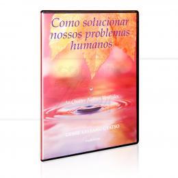 COMO SOLUCIONAR NOSSOS PROBLEMAS HUMANOS (AUDIOLIVRO)|GESHE KELSANG GYATSO  -  THARPA BRASIL