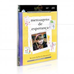 MENSAGENS DE ESPERANÇA (AUDIOLIVRO)|BROOKE & KEITH DESSERICH  -  AUDIOLIVRO EDITORA