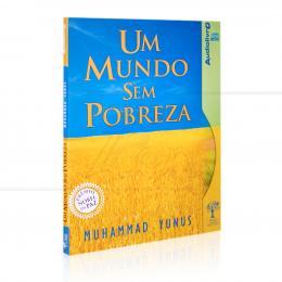 UM MUNDO SEM POBREZA (AUDIOLIVRO)|MUHAMMAD YUNUS  -  NOSSA CULTURA