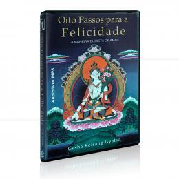 OITO PASSOS PARA A FELICIDADE - MANEIRA BUDISTA DE AMAR (AUDIOLIVRO)|GESHE KELSANG GYATSO  -  THARPA BRASIL