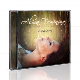 ALMA FEMININA|AURIO CORRÁ - ENTREVIDAS