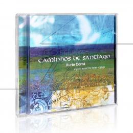 CAMINHOS DE SANTIAGO - MYSTIC MUSIC FOR INNER VOYAGE|AURIO CORRÁ  -  LUA MUSIC