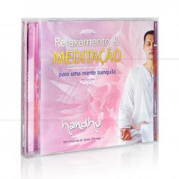 RELAXAMENTO & MEDITAÇÃO - PARA UMA MENTE TRANQUILA|HANDHU  & VALMIR ZIMMER  -  HANDHU MEDITAÇÃO