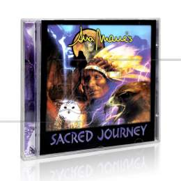 SACRED JOURNEY - NATIVE AMERICAN FLUTE AND DRUMS|BILLY WHITEFOXY & JHON GROUT  -  LUA MUSIC