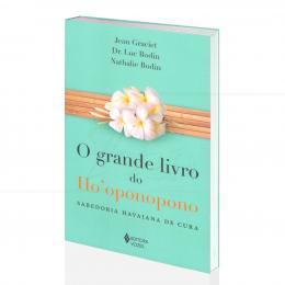 GRANDE LIVRO DO HO'OPONOPONO, O - SABEDORIA HAVAIANA DE CURA|JEAN GRACIET, LUC BODIN & NATHALIE BODIN - VOZES