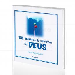101 MANEIRAS DE CONVERSAR COM DEUS|DANDI DALEY MACKALL  -  PENSAMENTO