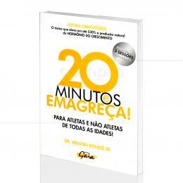 20 MINUTOS E EMAGREÇA!|DR. WILSON RONDÓ JR.  -  GAIA