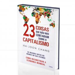 23 COISAS QUE NÃO NOS CONTARAM SOBRE O CAPITALISMO|HA-JOON CHANG  - CULTRIX
