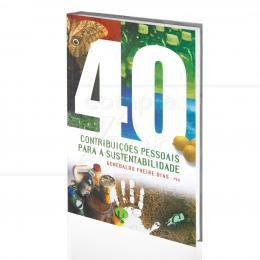 40 CONTRIBUIÇÕES PESSOAIS PARA A SUSTENTABILIDADE|GENEBALDO FREIRE DIAS  -  GAIA