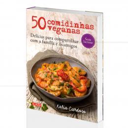 50 COMIDINHAS VEGANAS - PARA COMPARTILHAR COM FAMÍLIA E AMIGOS|KATIA CARDOSO - ALAÚDE