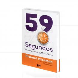 59 SEGUNDOS - PENSE UM POUCO, MUDE MUITO|RICHARD WISEMAN  -  BEST SELLER