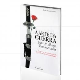 ARTE DA GUERRA PARA MULHERES BEM SUCEDIDAS, A|BECKY SHEETZ-RUNKLE  -  UNIVERSO DOS LIVROS