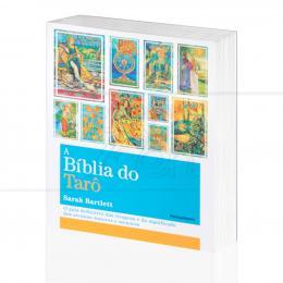 BÍBLIA DO TARÔ, A - O GUIA DEFINITIVO DAS TIRAGENS E DO SIGNIFICADO DOS ARCANOS|SARAH BARTLETT  -  PENSAMENTO