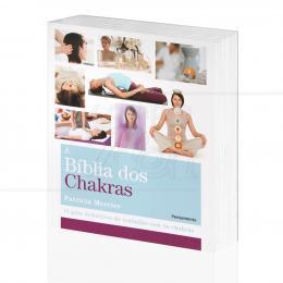 BÍBLIA DOS CHAKRAS, A - O GUIA DEFINITIVO DE TRABALHO COM OS CHAKRAS|PATRICIA MERCIER  -  PENSAMENTO