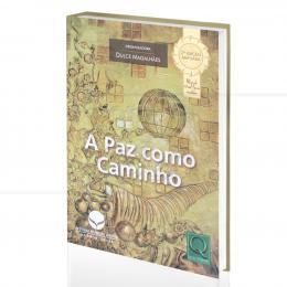 PAZ COMO CAMINHO, A|DULCE MAGALHÃES (ORG.)  -  QUALITYMARK