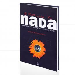 POTÊNCIA DO NADA, A - O VAZIO INCONDICIONAL E A INFINITUDE DO SER|MARCELO MALHEIROS GALVEZ  -  TEOSÓFICA
