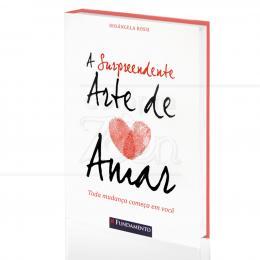 SURPREENDENTE ARTE DE AMAR, A|ROSÂNGELA ROSSI  -  FUNDAMENTO