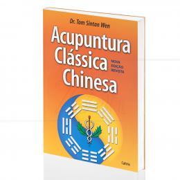 ACUPUNTURA CLÁSSICA CHINESA|DR. TOM SINTAN WEN  -  CULTRIX