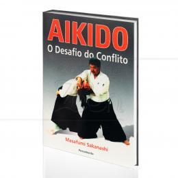 AIKIDO - O DESAFIO DO CONFLITO|MASAFUMI SAKANASHI  -  PENSAMENTO