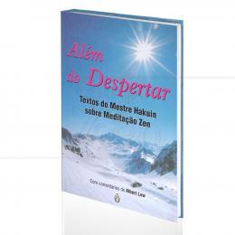 ALÉM DO DESPERTAR - TEXTOS DO MESTRE HAKUIN SOBRE MEDITAÇÃO ZEN|ALBERT LOW  -  TEOSÓFICA