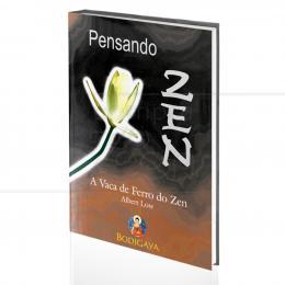 PENSANDO ZEN - A VACA DE FERRO DO ZEN|ALBERT LOW  -  BODIGAYA