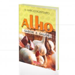 ALHO - SABOR E SAÚDE|DR. MARCIO BONTEMPO  -  ALAÚDE