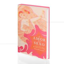 AMOR E O SEXO, O - A HISTÓRIA DO KAMASUTRA|JAMES MCCONNACHIE  -  RECORD
