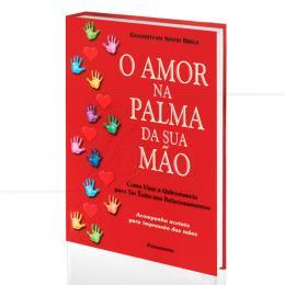 AMOR NA PALMA DA SUA MÃO, O - QUIROMANCIA PARA TER ÊXITO NOS RELACIONAMENTOS|GHANSHYAM SINGH BIRLA  -  PENSAMENTO
