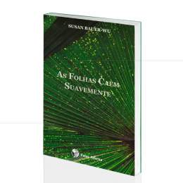 FOLHAS CAEM SUAVEMENTE, AS|SUSAN BAUER-WU  -  PALAS ATHENA