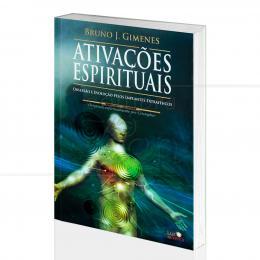 ATIVAÇÕES ESPIRITUAIS - OBSESSÃO E EVOLUÇÃO PELOS IMPLANTES EXTRAFÍSICOS|BRUNO J. GIMENES  -  LUZ DA SERRA