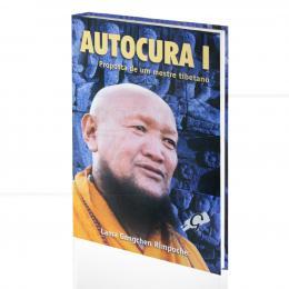 AUTOCURA I - PROPOSTA DE UM MESTRE TIBETANO|LAMA GANGCHEN RIMPOCHE  -  GAIA