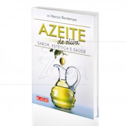 AZEITE DE OLIVA - SABOR, ESTÉTICA E SAÚDE|DR. MARCIO BONTEMPO  -  ALAÚDE