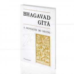 BHAGAVAD GITA - A MENSAGEM DO MESTRE|FRANCISCO VALDOMIRO LORENZ (TRAD.)  -  PENSAMENTO