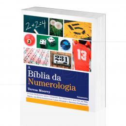 BÍBLIA DA NUMEROLOGIA, A - GUIA P/ DOMÍNIO DOS NÚMEROS E SEU USO NA VIDA DIÁRIA|TEREZA MOOREY  -  PENSAMENTO