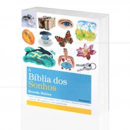 BÍBLIA DOS SONHOS, A - GUIA DE SÍMBOLOS E SIGNIFICADOS|BRENDA MALLON  -  PENSAMENTO