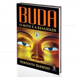 BUDA: O MITO E A REALIDADE|HERÓDOTO BARBEIRO  -  MADRAS