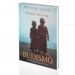 BUDISMO - UMA INTRODUÇÃO CONCISA|HUSTON SMITH & PHILIP NOVAK  -  CULTRIX