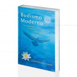 BUDISMO MODERNO - O CAMINHO DA COMPAIXÃO E DA SABEDORIA|GESHE KELSANG GYATSO  -  THARPA