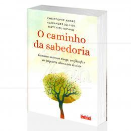 CAMINHO DA SABEDORIA, O - A ARTE DE VIVER|METTHIEU RICARD E OUTROS - ALAÚDE