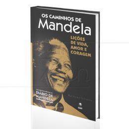 CAMINHOS DE MANDELA, OS - LIÇÕES DE VIDA, AMOR E CORAGEM|RICHARD STENGEL  -  GLOBO
