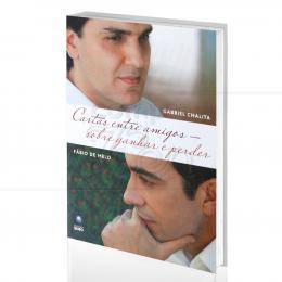 CARTAS ENTRE AMIGOS - SOBRE GANHAR E PERDER|GABRIEL CHALITA & FÁBIO DE MELO  -  GLOBO