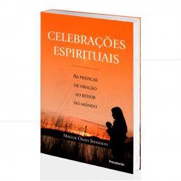 CELEBRAÇÕES ESPIRITUAIS - PRÁTICAS DE ORAÇÃO AO REDOR DO MUNDO|  -  PENSAMENTO