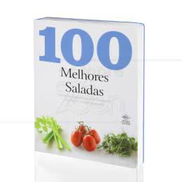100 MELHORES SALADAS - 100 RECEITAS REVIGORANTES|PARRAGON BOOKS  -  DCL