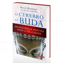 CÉREBRO DE BUDA, O - NEUROCIÊNCIA PRÁTICA PARA A FELICIDADE|RICK HANSON & RICHARD MANDIUS  -  ALAÚDE