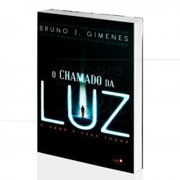 CHAMADO DA LUZ, O - O AMOR É PARA TODOS|BRUNO J. GIMENES  -  LUZ DA SERRA