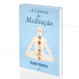 CIÊNCIA DA MEDITAÇÃO, A|ROHIT MEHTA  -  TEOSÓFICA